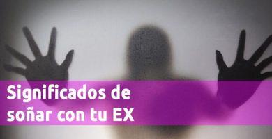 Significados de soñar con tu EX