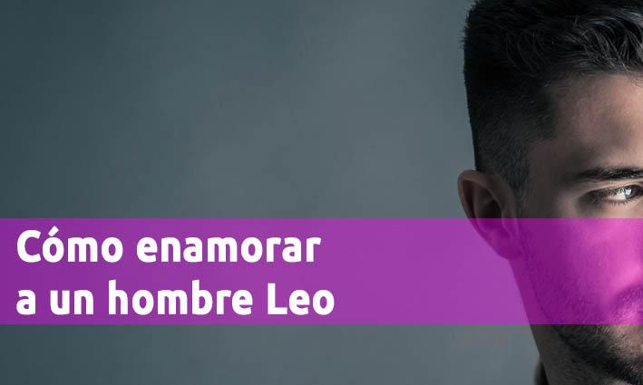 Cómo enamorar a un hombre Leo