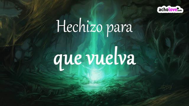 Hechizo Para Que Vuelva