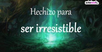 Hechizo Para Ser Irresistible